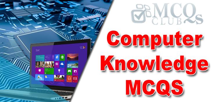 Computer Knowledge MCQs