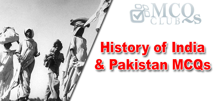 History of India and Pakistan MCQs