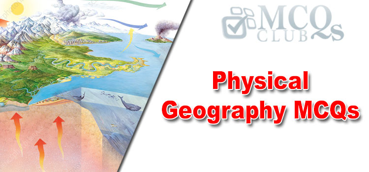 Physical Geography MCQs